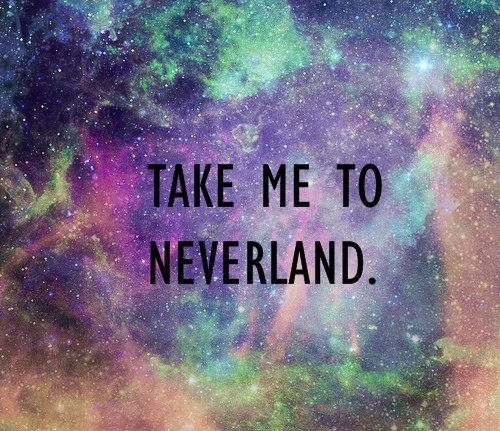 Take Me To Neverland Tumblr Universe pic Positivity